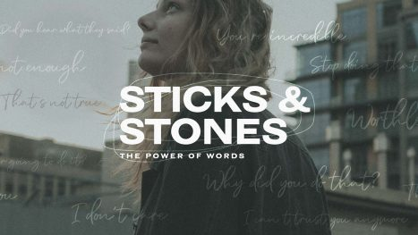 Sticks & Stones - The Power of Words