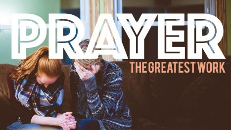 Prayer, The Greatest Work